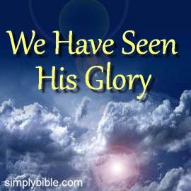 Seen His Glory